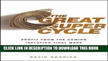 [FREE] EBOOK The Great Super Cycle: Profit from the Coming Inflation Tidal Wave and Dollar