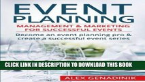 [FREE] EBOOK Event Planning: Management   Marketing For Successful Events: Become an event