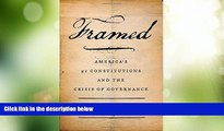 Big Deals  Framed: America s 51 Constitutions and the Crisis of Governance  Full Read Best Seller