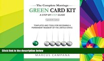 READ FULL  The Complete Marriage Green Card Kit: A Step-By-Step Guide With Templates and Tools to