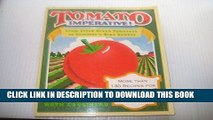 [New] Ebook Tomato Imperative!: From Fried Green Tomatoes to Summer s Ripe Bounty Free Online