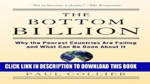 [READ] EBOOK The Bottom Billion: Why the Poorest Countries are Failing and What Can Be Done About