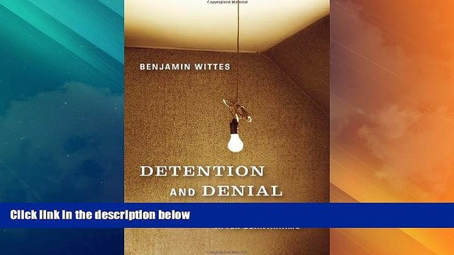 Big Deals  Detention and Denial: The Case for Candor after Guantánamo  Best Seller Books Most
