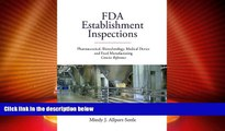 Big Deals  FDA Establishment Inspections: Pharmaceutical, Biotechnology, Medical Device and Food
