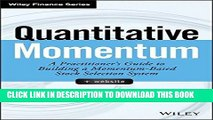 [FREE] EBOOK Quantitative Momentum: A Practitioner s Guide to Building a Momentum-Based Stock