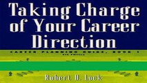 [FREE] EBOOK Taking Charge of Your Career Direction: Career Planning Guide, Book 1 ONLINE COLLECTION