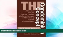 READ FULL  The Condominium Concept: A Practical Guide for Officers, Owners, Realtors, Attorneys,