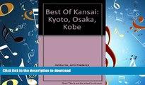 FAVORIT BOOK Best Of Kansai: Kyoto, Osaka, Kobe READ NOW PDF ONLINE