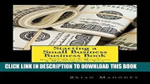 [New] Ebook Starting a Small Business Business Book: Secrets to Start up, Getting Grants,