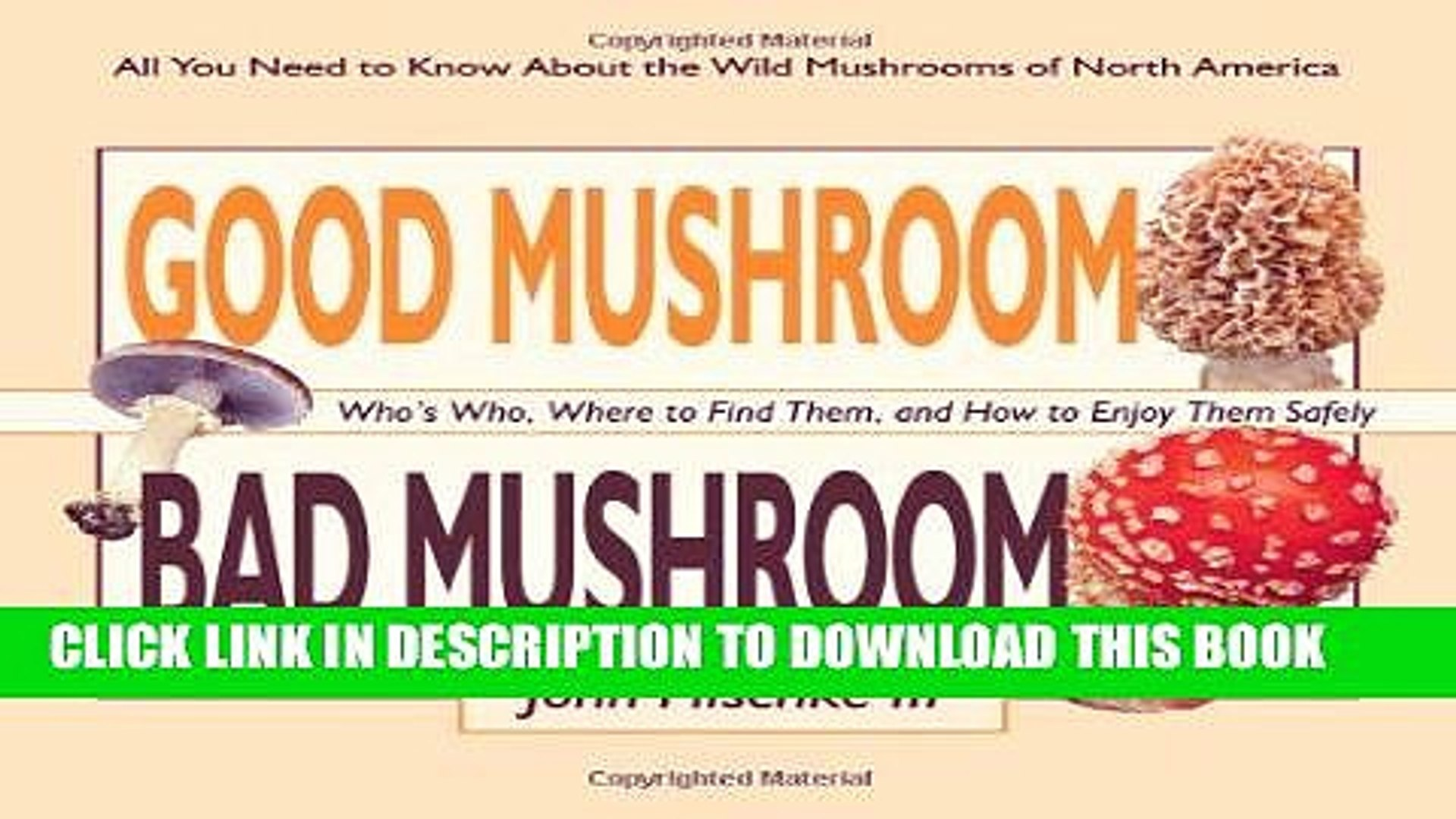[PDF] Good Mushroom Bad Mushroom: Who s Edible, Who s Toxic, and How to  Tell the Difference (All