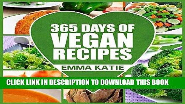 [PDF] Vegan: 365 Days of Vegan Recipes (Everyday Vegan Vegan Recipes Vegan Cookbook) Full Collection