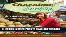 [PDF] Chocolate and Zucchini: Daily Adventures in a Parisian Kitchen Popular Collection