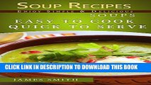 [PDF] Soup recipes: Simple   Delicious Soups For Weight Loss. Easy To Cook   Quick To Serve Full