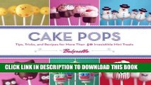 [New] PDF Cake Pops: Tips, Tricks, and Recipes for More Than 40 Irresistible Mini Treats Free Online