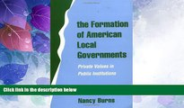 Big Deals  The Formation of American Local Governments: Private Values in Public Institutions
