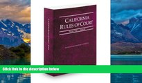 Big Deals  California Rules of Court - State, 2013 ed. (Vol. I, California Court Rules)