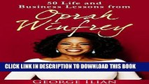 [READ] EBOOK Oprah Winfrey: 50 Life and Business Lessons from Oprah Winfrey ONLINE COLLECTION