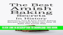 [PDF] The Best Amish Baking Secrets In History: Delicious, Fast   Easy Amish Baking Recipes That