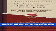 [FREE] EBOOK The Bicentennial Reunion of the Keyser Family: 1688-1888, the Keyser Family,