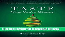 [New] Ebook Taste What You re Missing: The Passionate Eater s Guide to Why Good Food Tastes Good