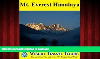 READ PDF Mt. Everest Area Tour, Nepal: A Walking Tour - Lukla to Everest Base Camp (Visual Travel