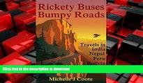FAVORIT BOOK Rickety Buses Bumpy Roads: Travels in India Nepal Peru Bolivia READ PDF BOOKS ONLINE