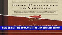 [FREE] EBOOK Some Emigrants to Virginia: Memoranda in Regard to Several Hundred Emigrants to