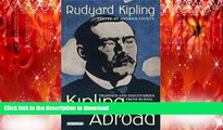 READ PDF Kipling Abroad: Traffics and Discoveries from Burma to Brazil READ NOW PDF ONLINE