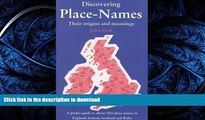 FAVORITE BOOK  Discovering Place-Names: A Pocket Guide to about 1500 Place-names in England,