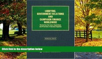 Books to Read  Lobbying, Government Relations and Campaign Finance Worldwide: Navigating the Laws,