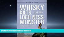 READ BOOK  Whisky, Kilts, and the Loch Ness Monster: Traveling through Scotland with Boswell and