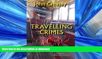 READ BOOK  Travelling Crimes: Gideon of Scotland Yard Series by John Creasey (2010-09-24)  GET PDF