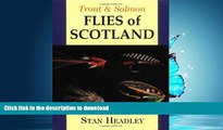 READ BOOK  Trout   Salmon Flies of Scotland (Trout   Salmon) FULL ONLINE