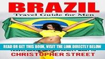 [EBOOK] DOWNLOAD Brazil: Travel Guide for Men, Travel Brazil Like You Really Want to (Brazil