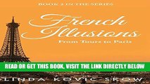 [EBOOK] DOWNLOAD From Tours to Paris: French Illusions, Book 2 PDF
