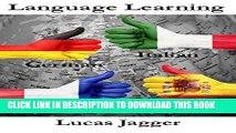 [New] Ebook Language Learning: Learn any language - 4 manuscripts: Learn Spanish, Italian, French,