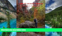 Must Have  Great Sedona Hikes Revised 4th Color Edition: Fourth Color Edition (Great Sedona Hikes