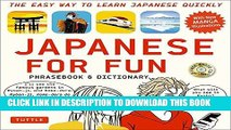 [New] Ebook Japanese For Fun Phrasebook   Dictionary: The Easy Way to Learn Japanese Quickly
