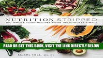 [EBOOK] DOWNLOAD Nutrition Stripped: 100 Whole-Food Recipes Made Deliciously Simple PDF