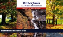 Big Deals  Waterfalls of the White Mountains: 30 Hikes to 100 Waterfalls  Best Seller Books Best