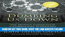 [EBOOK] DOWNLOAD Dumbing Us Down: The Hidden Curriculum of Compulsory Schooling PDF