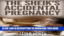 [New] Ebook The Sheik s Accidental Pregnancy (Botros Brothers Series Book 1) Free Online