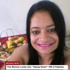 "This girl look like "" Mian Nawaz Shareef "" Prime minister of Pakistan"