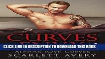 [New] Ebook Curvy Women Romance: Curves Envy - Alphas Love Curves: Billionaire Romance (Alpha Male