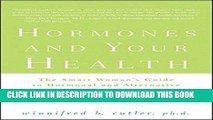 Ebook Hormones and Your Health: The Smart Woman s Guide to Hormonal and Alternative Therapies for