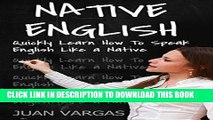 Best Seller English: Quickly Learn How to Speak English Like a Native (Speak English, English