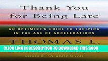 Best Seller Thank You for Being Late: An Optimist s Guide to Thriving in the Age of Accelerations