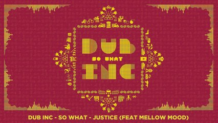 "DUB INC - Justice feat Mellow Mood (Lyrics Vidéo Official) - Album ""So What"""