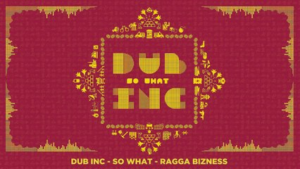 "DUB INC - Ragga Bizness (Lyrics Vidéo Official) - Album ""So What"""