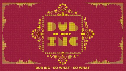 "DUB INC - So What (Lyrics Vidéo Official) - Album ""So What"""